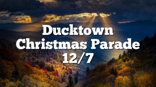 Ducktown Christmas Parade 12/7