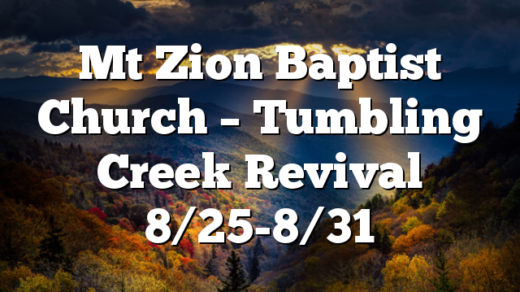 Mt Zion Baptist Church – Tumbling Creek Revival 8/25-8/31