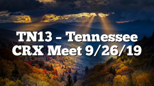 TN13 – Tennessee CRX Meet 9/26/19