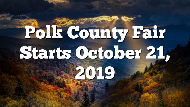 Polk County Fair Starts October 21, 2019