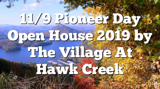 11/9 Pioneer Day Open House 2019 by The Village At Hawk Creek