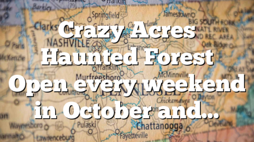 Crazy Acres Haunted Forest Open every weekend in October and…