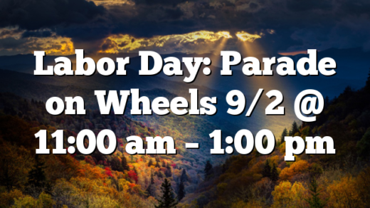 Labor Day: Parade on Wheels 9/2 @ 11:00 am – 1:00 pm