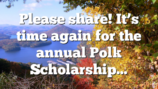 Please share! It's time again for the annual Polk Scholarship…
