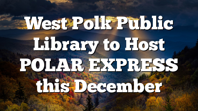 West Polk Public Library to Host POLAR EXPRESS this December