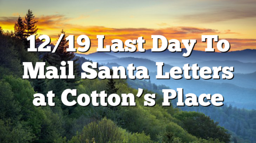 12/19 Last Day To Mail Santa Letters at Cotton's Place