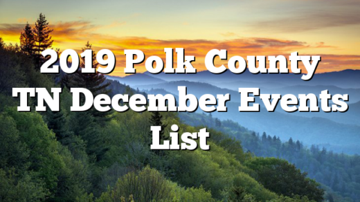 2019 Polk County TN December Events List