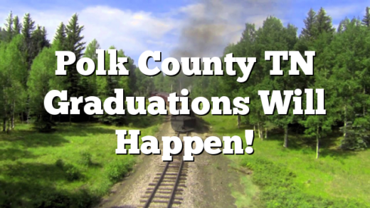 Polk County TN Graduations Will Happen!