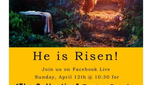 "4/12 He is Risen Facebook Live ""The Collective"" Easter Service"