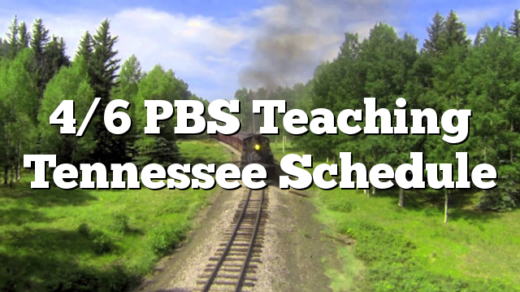 4/6 PBS Teaching Tennessee Schedule