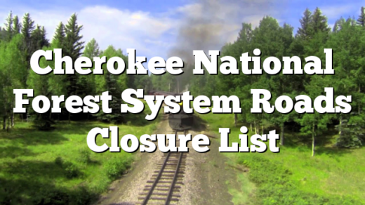 Cherokee National Forest System Roads Closure List