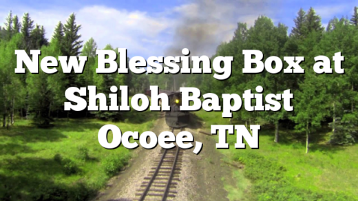 New Blessing Box at Shiloh Baptist Ocoee, TN