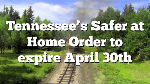 Tennessee's Safer at Home Order to expire April 30th