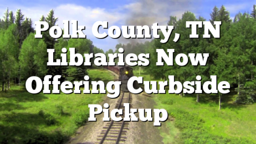 Polk County, TN Libraries Now Offering Curbside Pickup