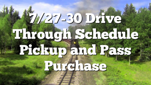 7/27-30 Drive Through Schedule Pickup and Pass Purchase