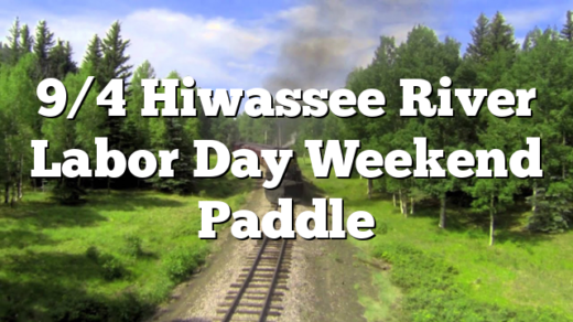 9/4 Hiwassee River Labor Day Weekend Paddle