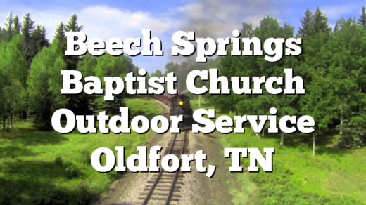 Beech Springs Baptist Church Outdoor Service Oldfort, TN