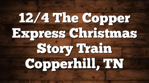 12/4 The Copper Express Christmas Story Train Copperhill, TN