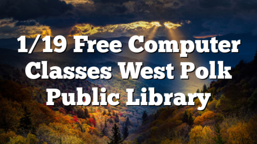 1/19 Free Computer Classes West Polk Public Library