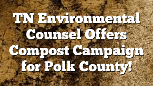 TN Environmental Counsel Offers Compost Campaign for Polk County!