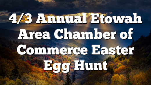 4/3 Annual Etowah Area Chamber of Commerce Easter Egg Hunt