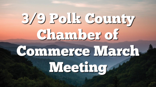 3/9 Polk County Chamber of Commerce March Meeting