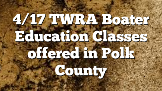 4/17 TWRA Boater Education Classes offered in Polk County