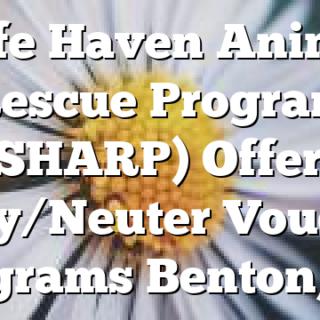 Safe Haven Animal Rescue Program (SHARP) Offers Spay/Neuter Voucher Programs Benton, TN
