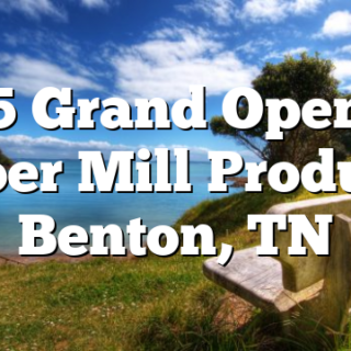 5/15 Grand Opening Cloer Mill Produce Benton, TN