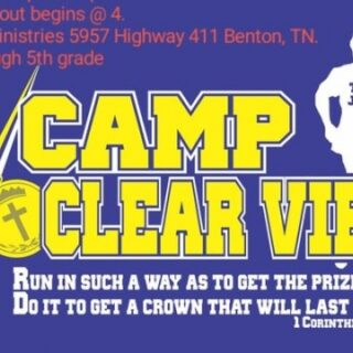 7/31 Camp Clear View VBS at Clearview Ministries Benton, TN